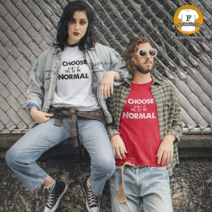 Franknicitees Custom T-Shirts | choose not to be normal ig