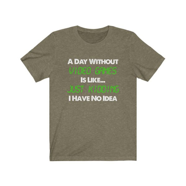A Day Without Video Games T-shirt   39562