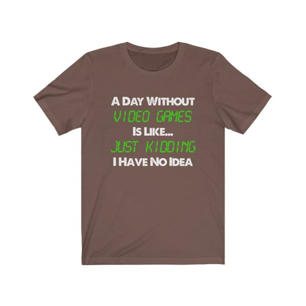 A Day Without Video Games T-shirt   39583